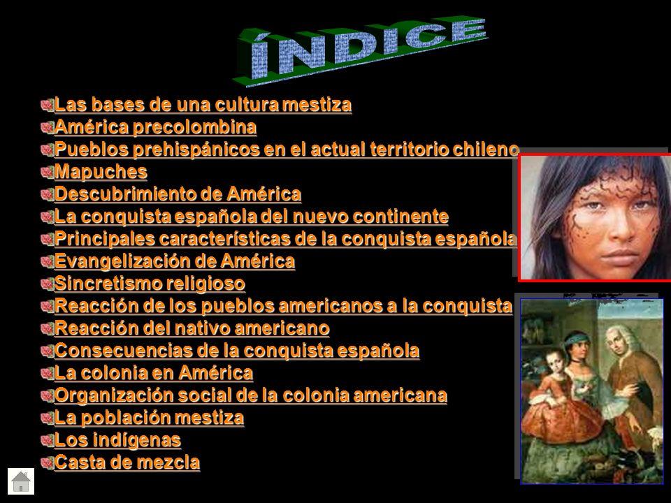 ÍNDICE Las bases de una cultura mestiza América precolombina
