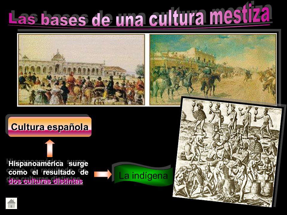Las bases de una cultura mestiza