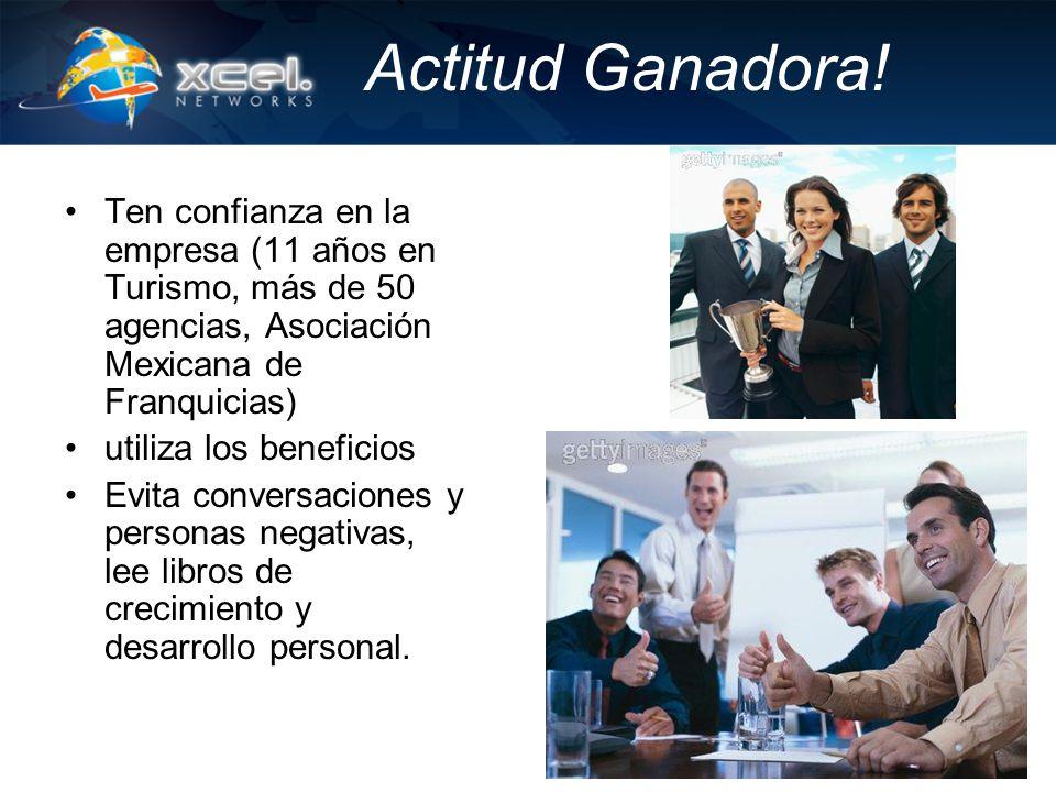 Actitud Ganadora! Ten confianza en la empresa (11 años en Turismo, más de 50 agencias, Asociación Mexicana de Franquicias)