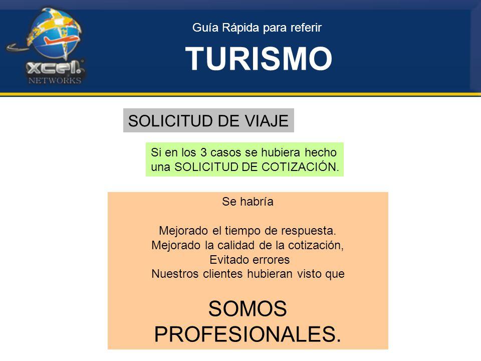 TURISMO SOMOS PROFESIONALES. SOLICITUD DE VIAJE