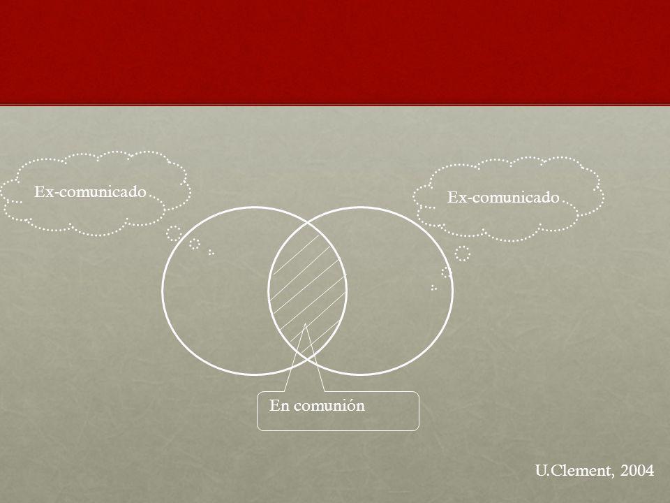 Ex-comunicado Ex-comunicado En comunión U.Clement, 2004