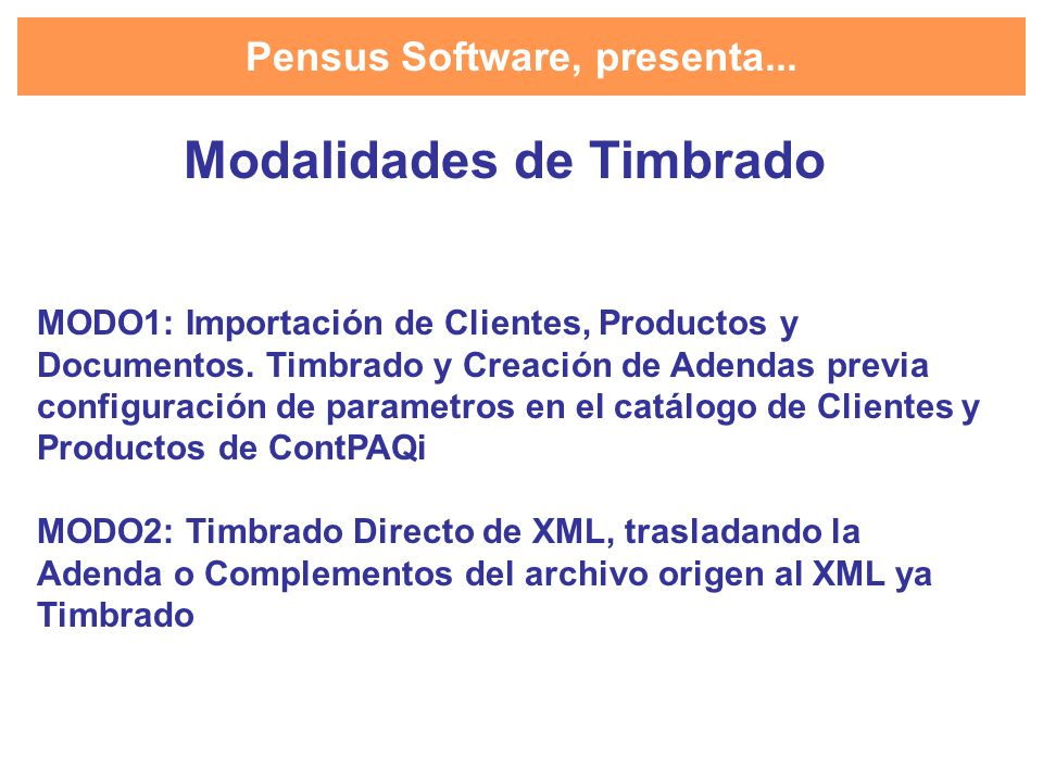 Pensus Software, presenta... Modalidades de Timbrado