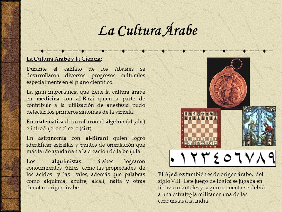 La Cultura Árabe La Cultura Árabe y la Ciencia:
