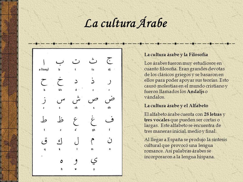 La cultura Árabe La cultura árabe y la Filosofía