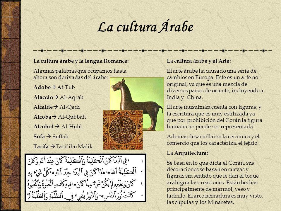 La cultura Árabe La cultura árabe y la lengua Romance: