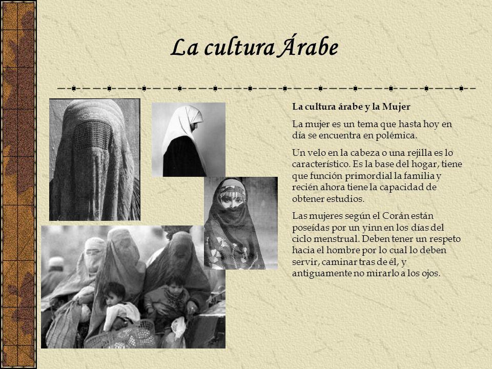 La cultura Árabe La cultura árabe y la Mujer