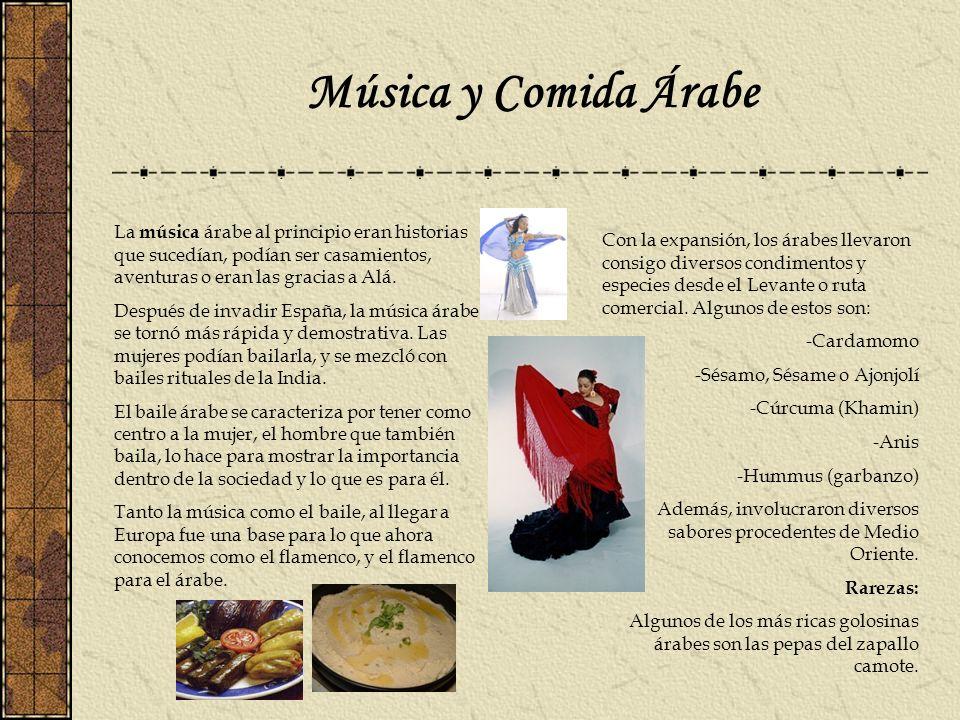 Música y Comida Árabe La música árabe al principio eran historias que sucedían, podían ser casamientos, aventuras o eran las gracias a Alá.