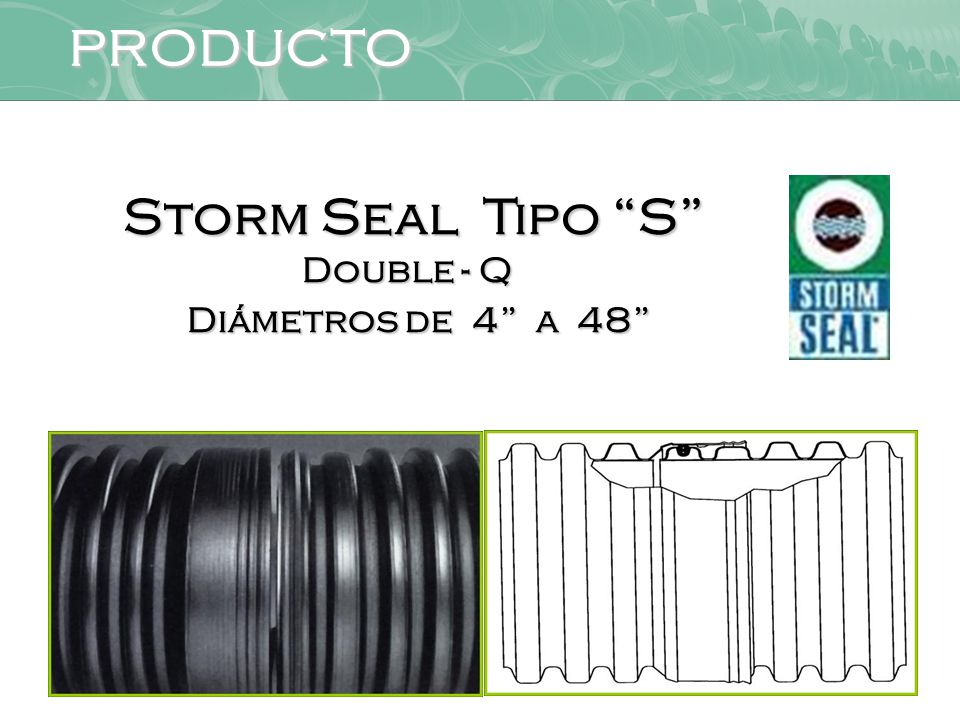 Storm Seal Tipo S Double - Q Diámetros de 4 a 48