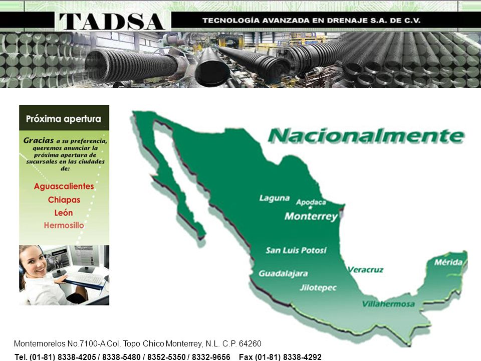 Montemorelos No.7100-A Col. Topo Chico Monterrey, N.L. C.P. 64260