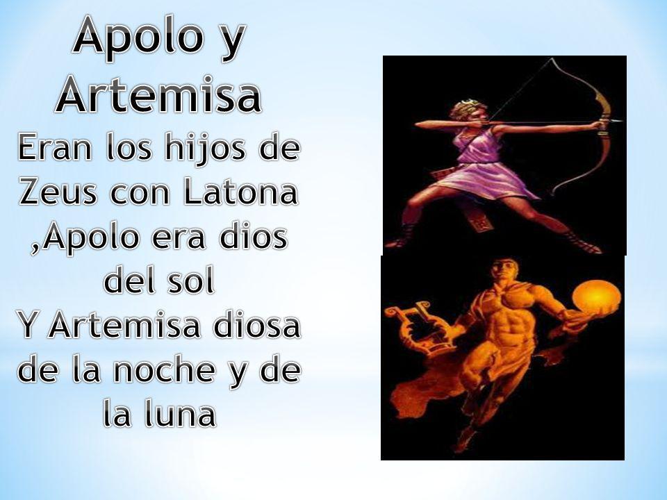 Apolo y ArtemisaEran los hijos de Zeus con Latona ,Apolo era dios del sol.