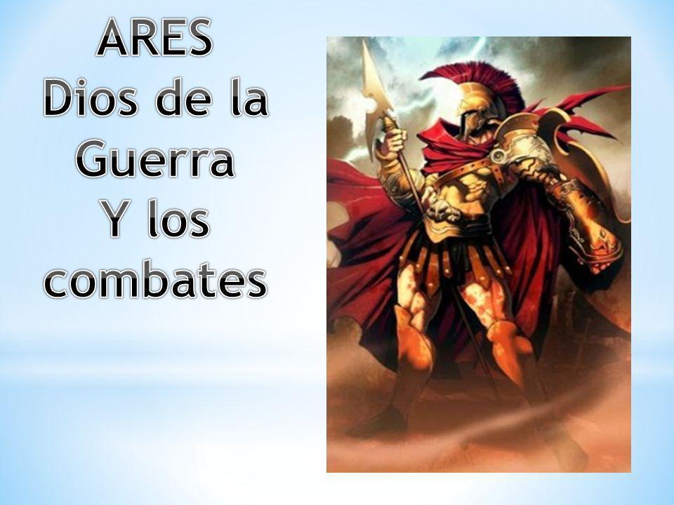 ARES Dios de la Guerra Y los combates