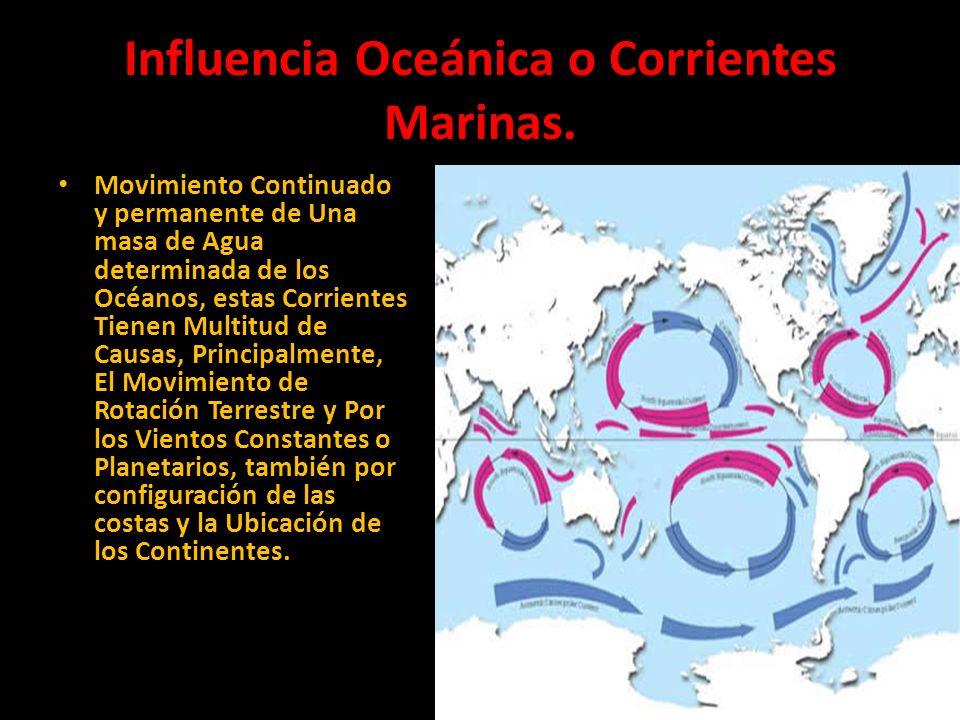 Influencia Oceánica o Corrientes Marinas.