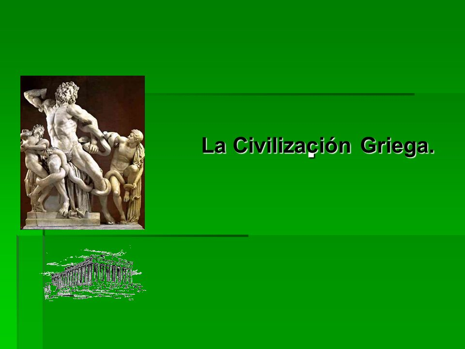 La Civilización Griega.