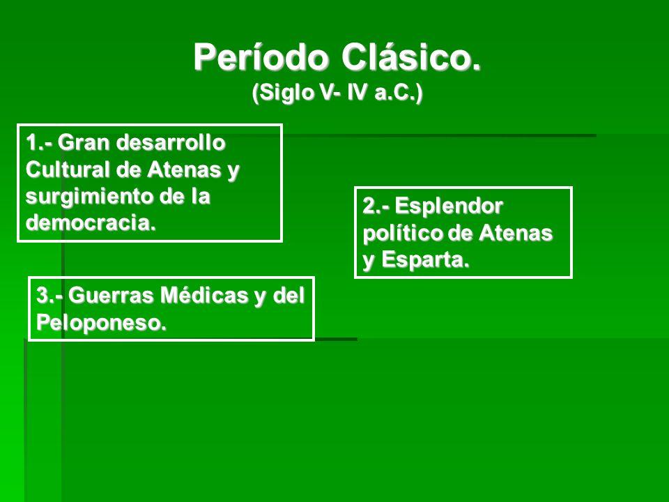 Período Clásico. (Siglo V- IV a.C.)