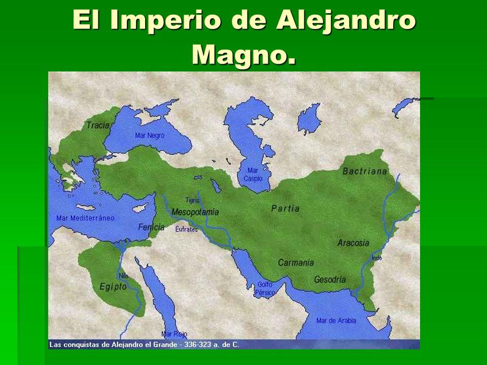El Imperio de Alejandro Magno.