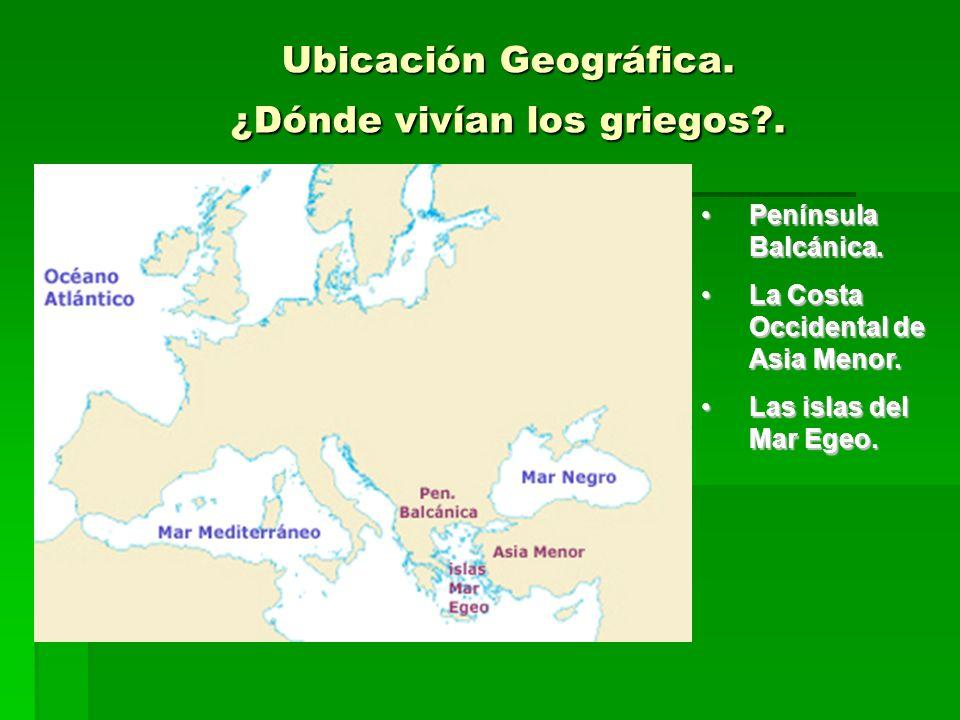Ubicación Geográfica. ¿Dónde vivían los griegos .