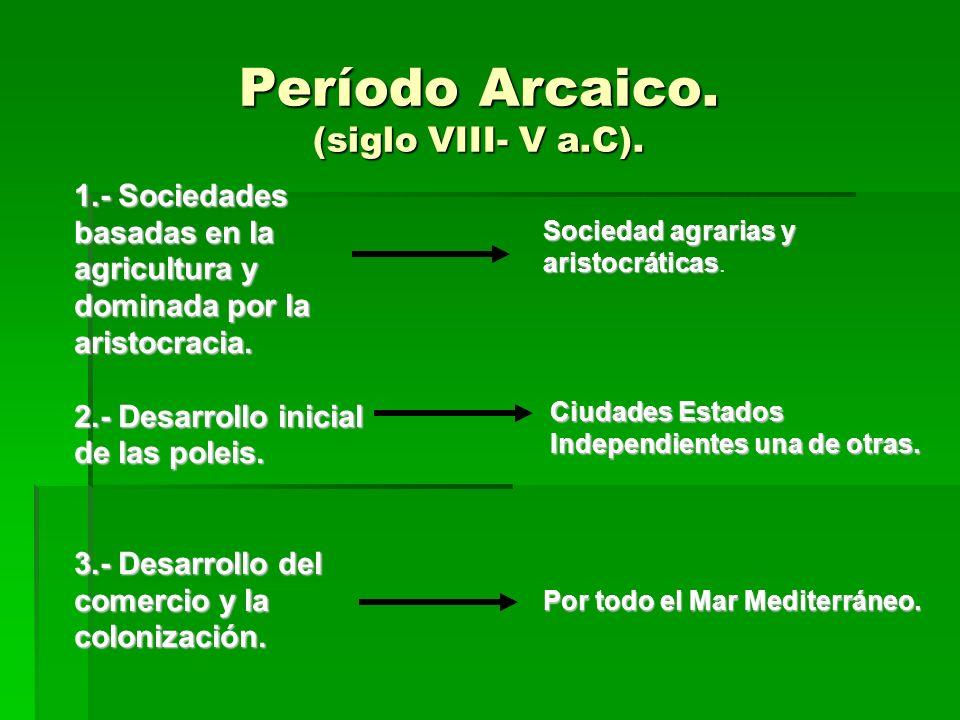 Período Arcaico. (siglo VIII- V a.C).