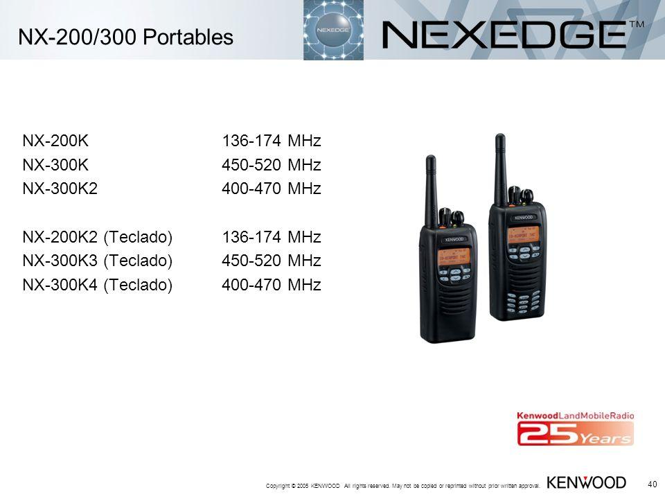 NX-200/300 Portables NX-200K 136-174 MHz NX-300K 450-520 MHz