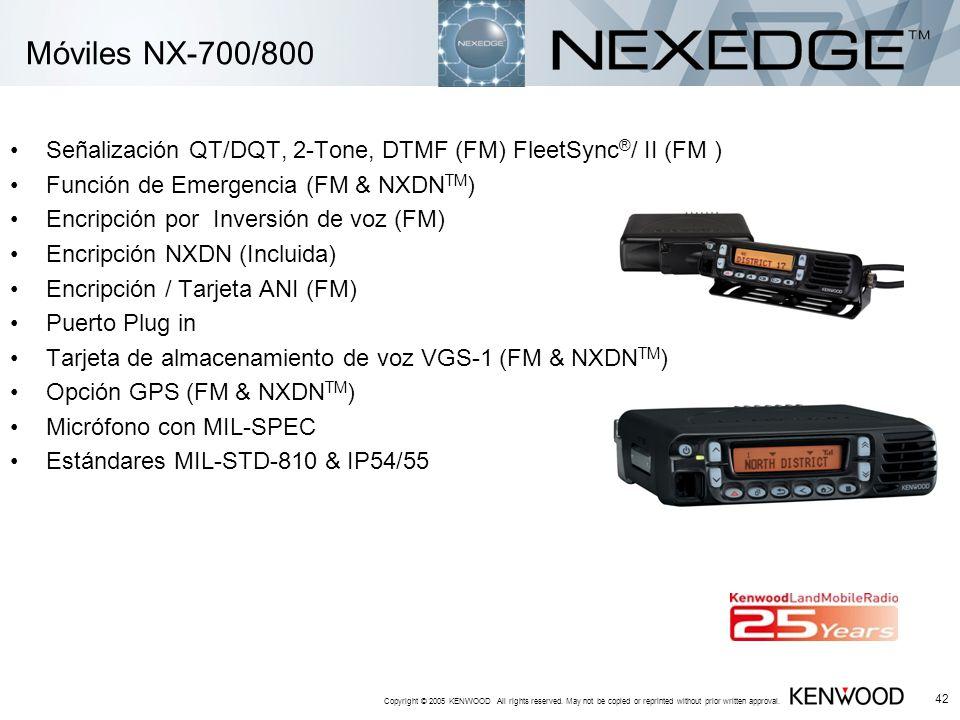 Móviles NX-700/800 Señalización QT/DQT, 2-Tone, DTMF (FM) FleetSync®/ II (FM ) Función de Emergencia (FM & NXDNTM)