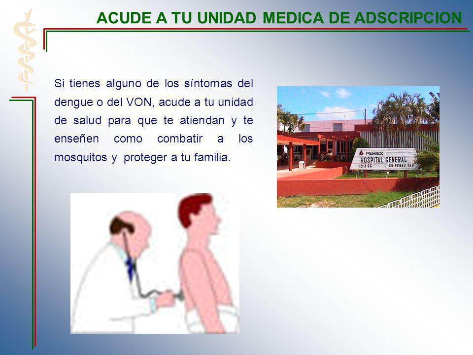 ACUDE A TU UNIDAD MEDICA DE ADSCRIPCION