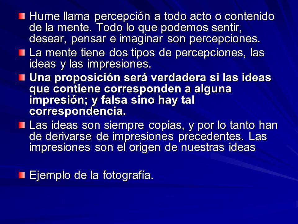 Hume llama percepción a todo acto o contenido de la mente