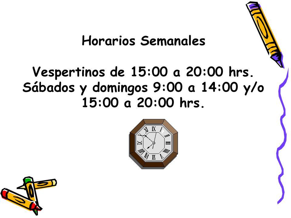 Sábados y domingos 9:00 a 14:00 y/o 15:00 a 20:00 hrs.