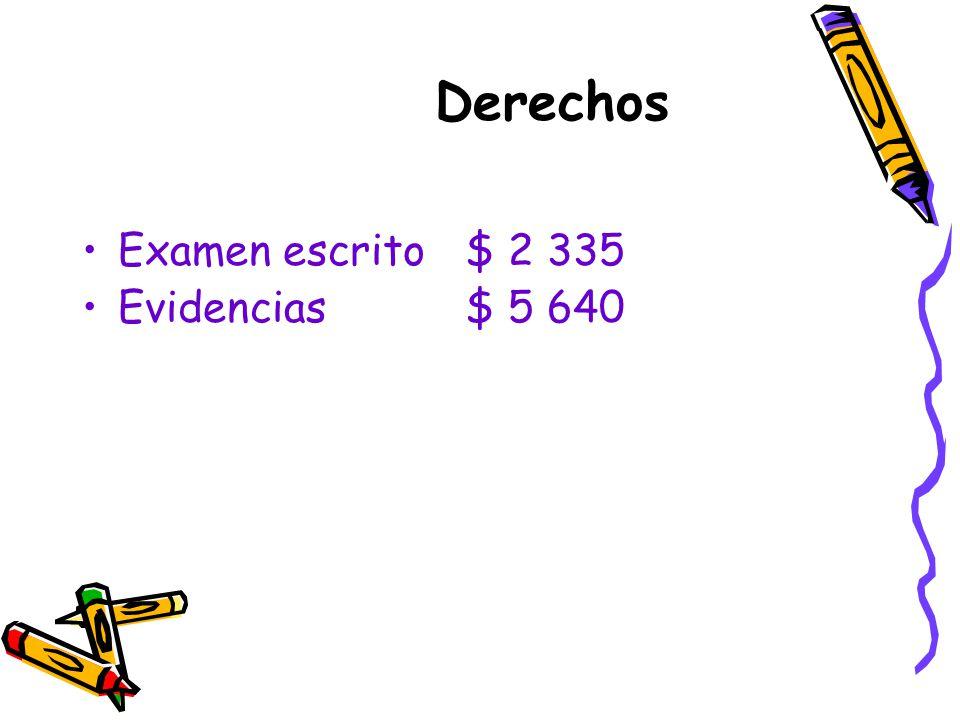 Derechos Examen escrito $ 2 335 Evidencias $ 5 640