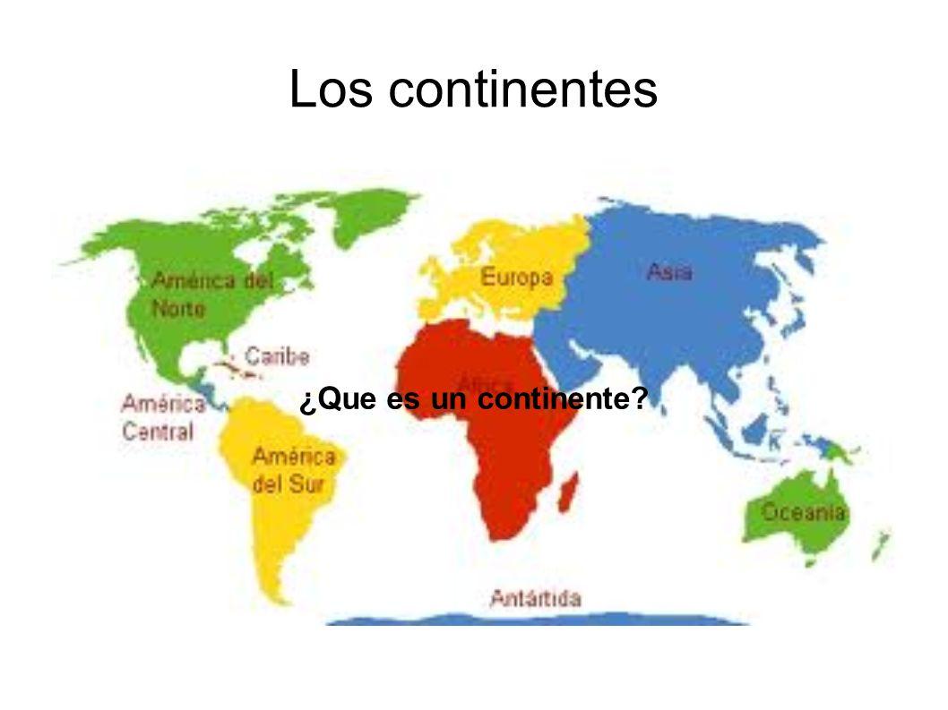 Los continentes ¿Que es un continente