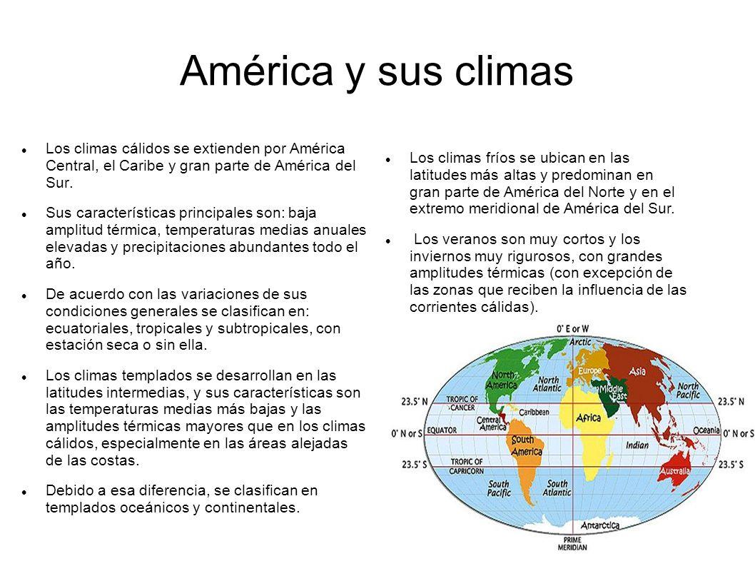 América y sus climas Los climas cálidos se extienden por América Central, el Caribe y gran parte de América del Sur.