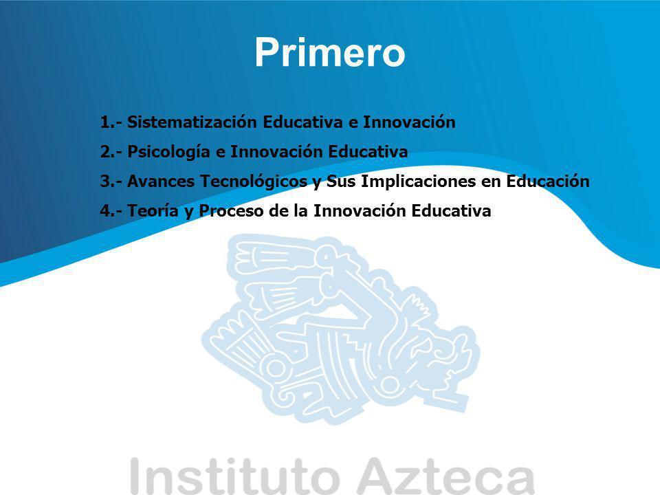 Primero 1.- Sistematización Educativa e Innovación