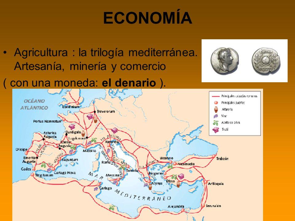 ECONOMÍA Agricultura : la trilogía mediterránea. Artesanía, minería y comercio.