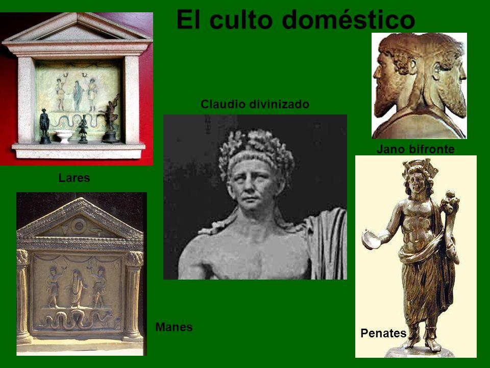 El culto doméstico Claudio divinizado Jano bifronte Lares Manes