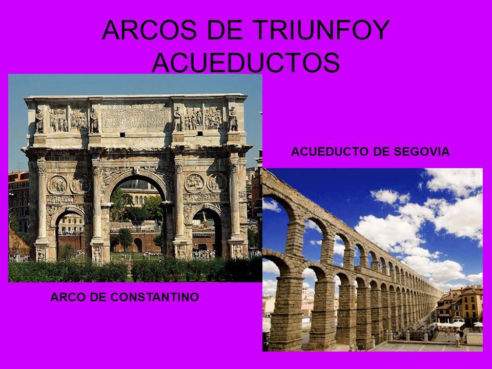 ARCOS DE TRIUNFOY ACUEDUCTOS