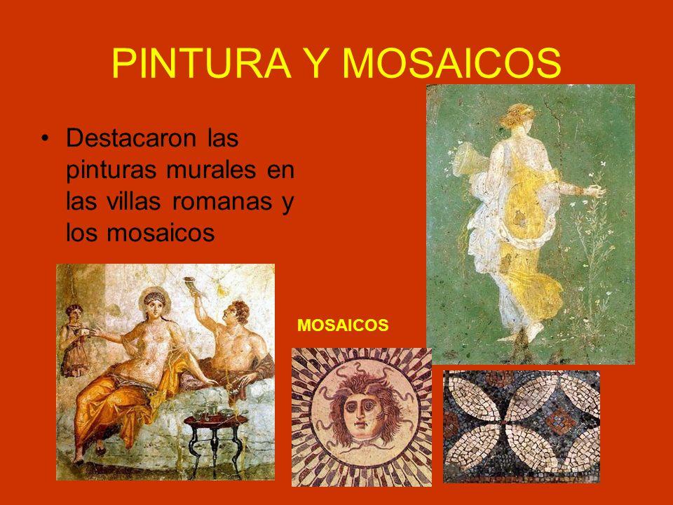 PINTURA Y MOSAICOS Destacaron las pinturas murales en las villas romanas y los mosaicos MOSAICOS
