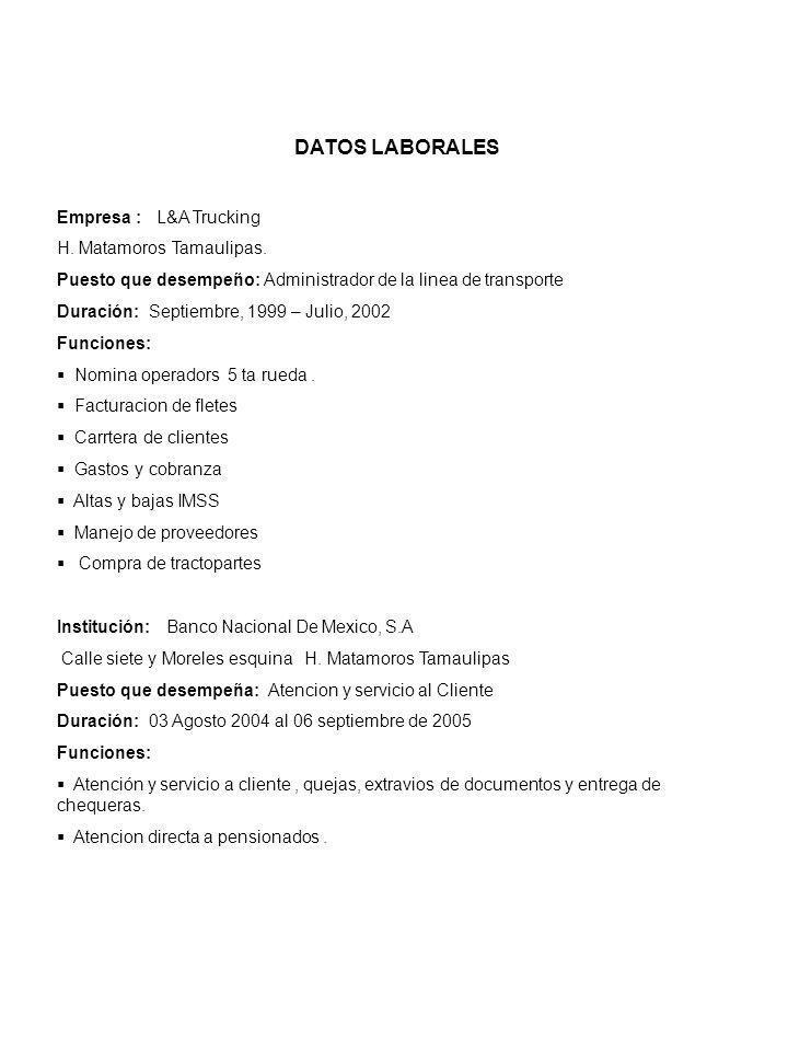 DATOS LABORALES Empresa : L&A Trucking H. Matamoros Tamaulipas.