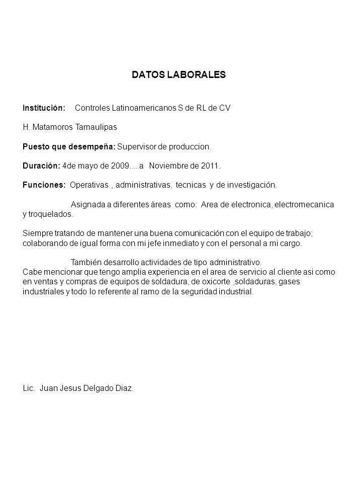 DATOS LABORALES Institución: Controles Latinoamericanos S de RL de CV