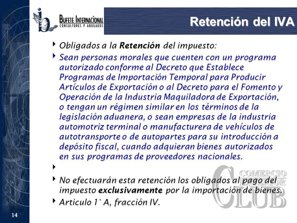 Retención del IVA Obligados a la Retención del impuesto: