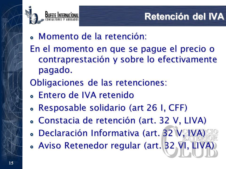 Retención del IVA Momento de la retención:
