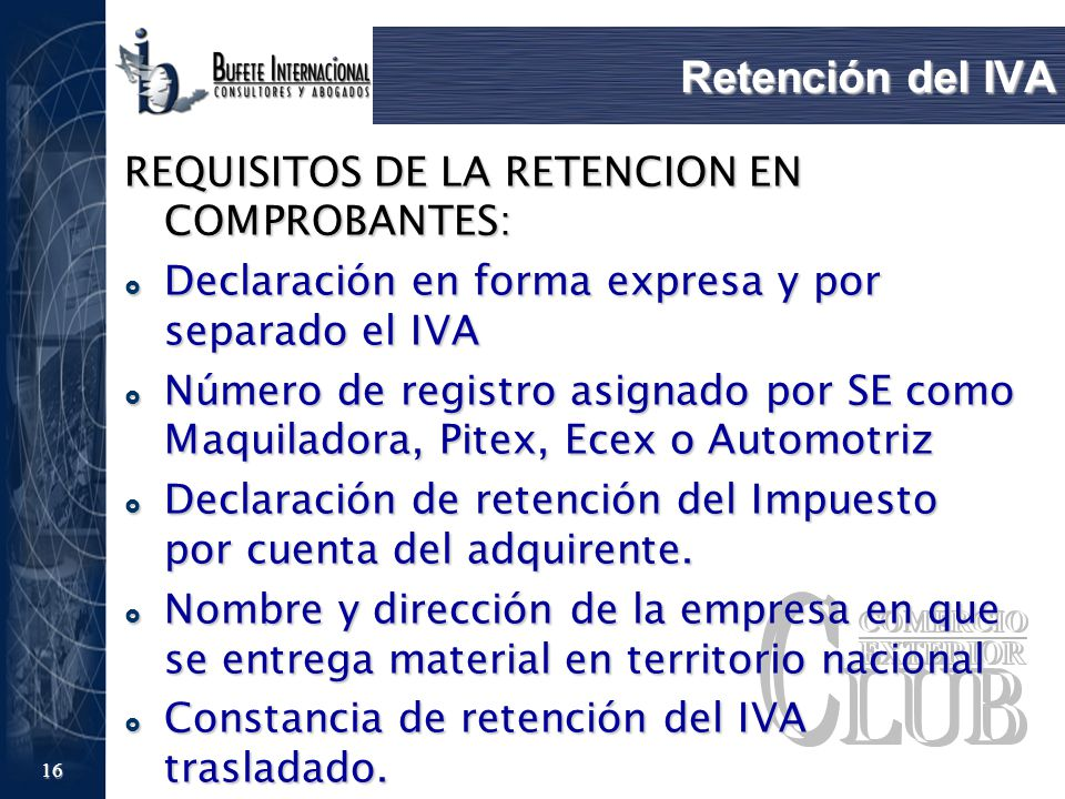 Retención del IVA REQUISITOS DE LA RETENCION EN COMPROBANTES:
