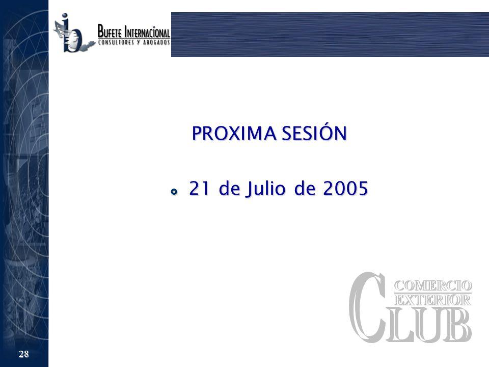 PROXIMA SESIÓN 21 de Julio de 2005