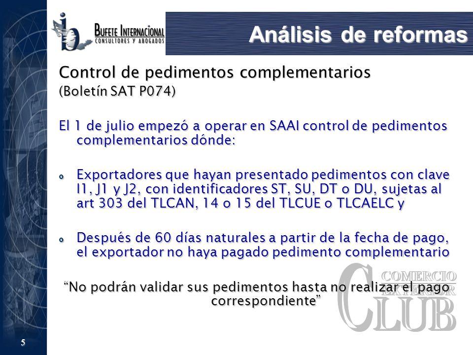 Análisis de reformas Control de pedimentos complementarios