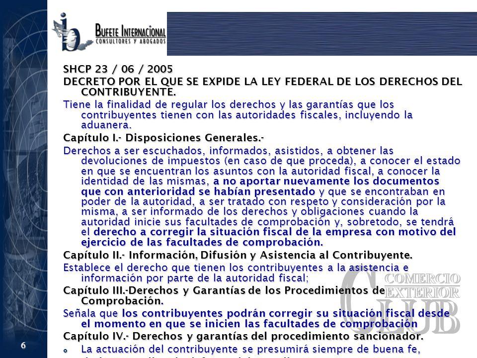 SHCP 23 / 06 / 2005 DECRETO POR EL QUE SE EXPIDE LA LEY FEDERAL DE LOS DERECHOS DEL CONTRIBUYENTE.