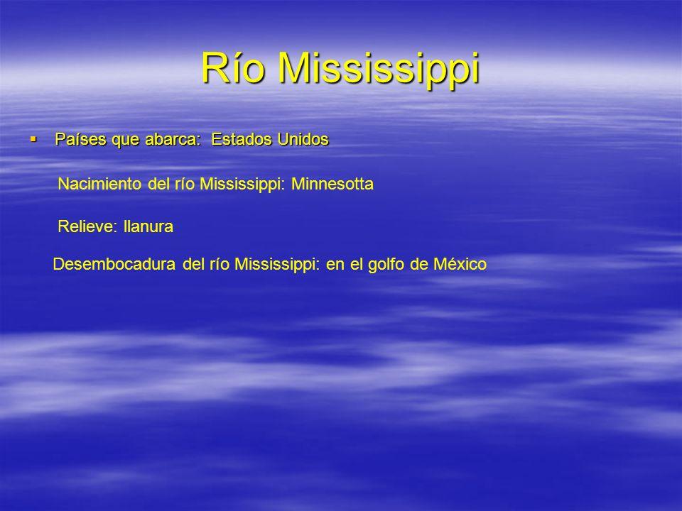Río Mississippi Países que abarca: Estados Unidos