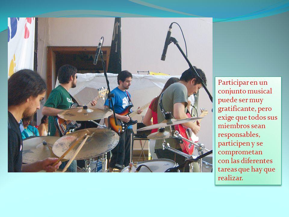 Participar en un conjunto musical puede ser muy gratificante, pero exige que todos sus miembros sean responsables, participen y se comprometan