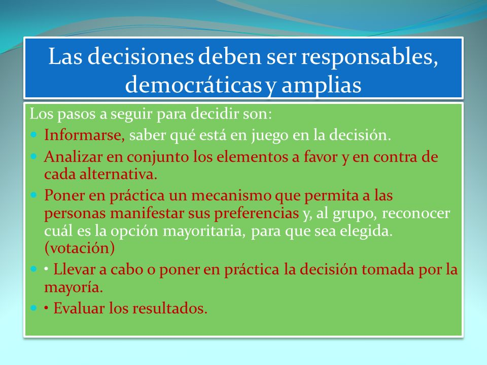 Las decisiones deben ser responsables, democráticas y amplias