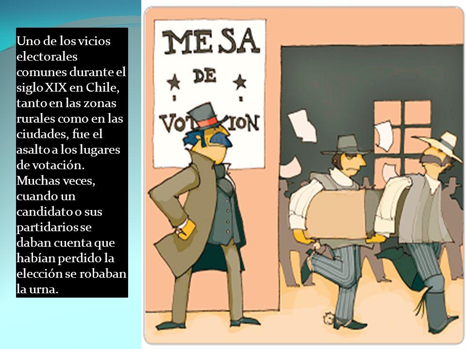 Uno de los vicios electorales comunes durante el siglo XIX en Chile, tanto en las zonas rurales como en las ciudades, fue el asalto a los lugares de votación.
