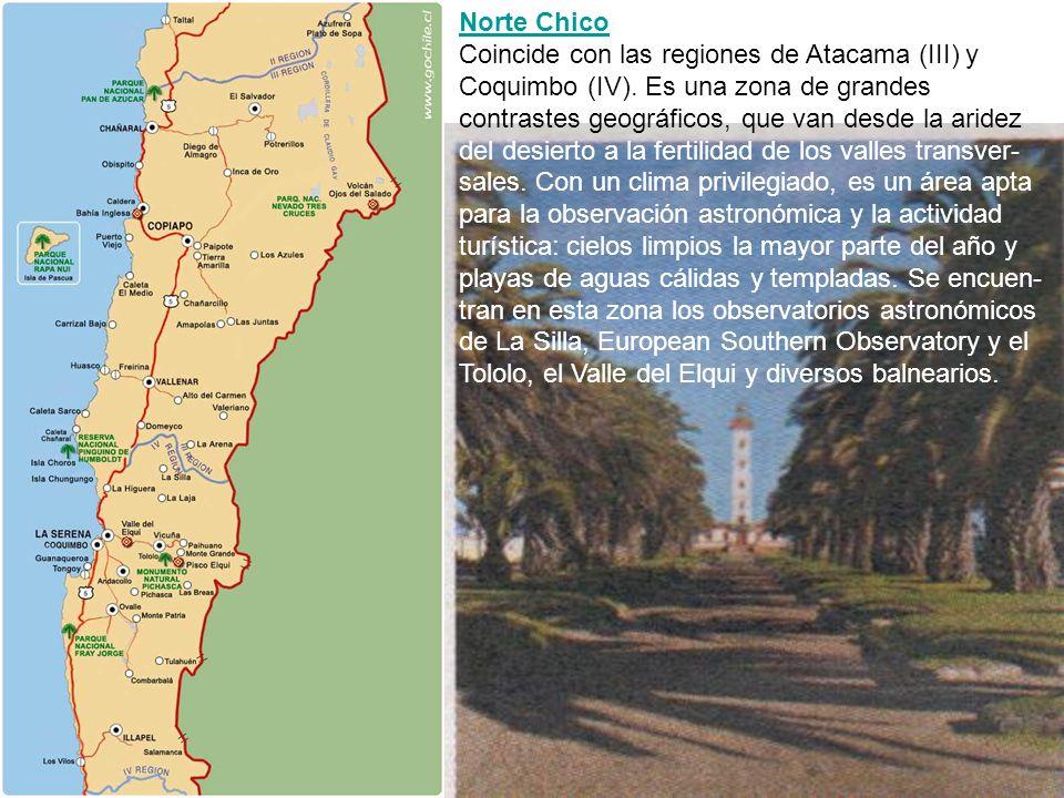 Norte Chico Coincide con las regiones de Atacama (III) y Coquimbo (IV)