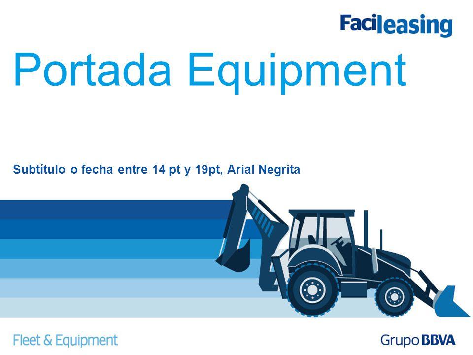 Portada Equipment Subtítulo o fecha entre 14 pt y 19pt, Arial Negrita