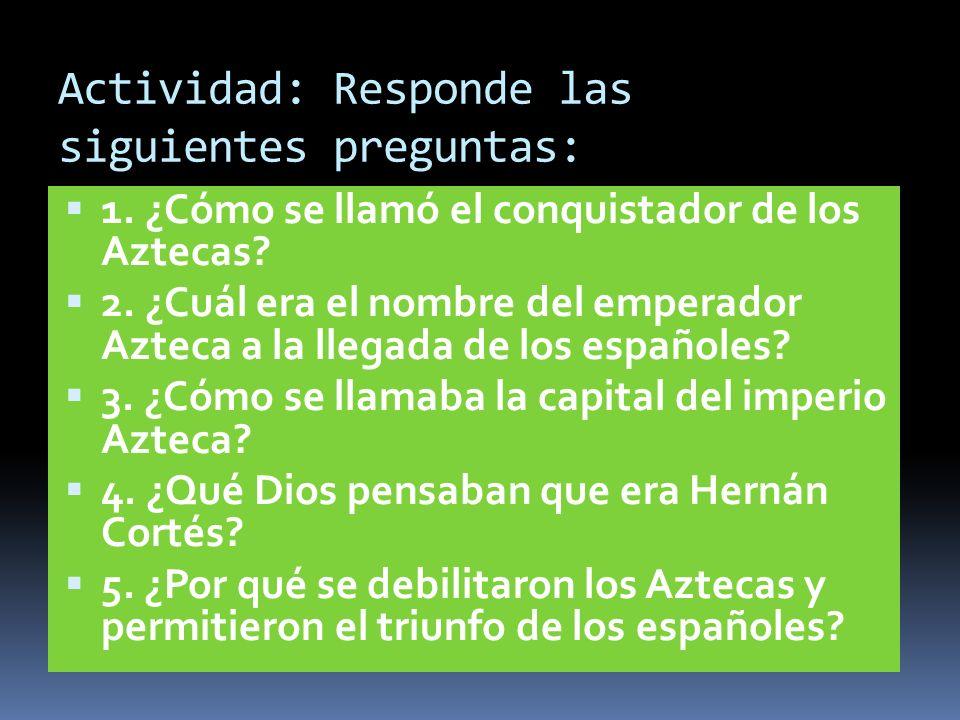 Actividad: Responde las siguientes preguntas: