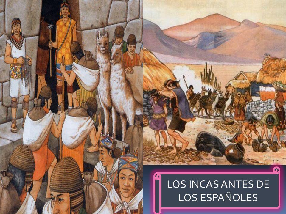 LOS INCAS ANTES DE LOS ESPAÑOLES